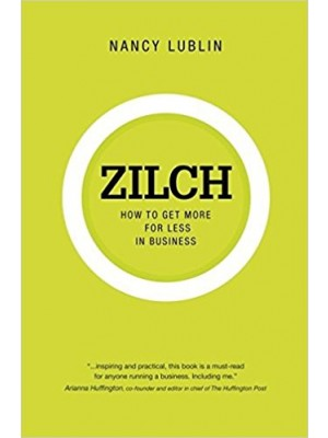 Zilch How to Get More for Less in Business