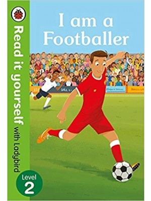 I am a Footballer – Read it yourself with Ladybird Level 2