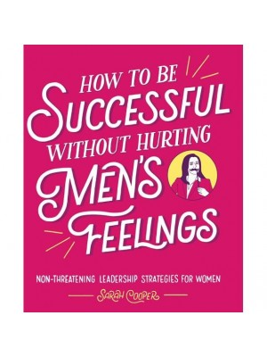 How to Be Successful without Hurting Men's Feelings: Non-threatening… also viewed