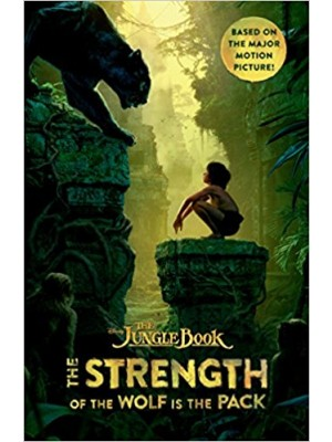 The Jungle Book -The Strength of the Wolf is the Pack