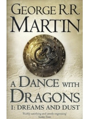 A Dance with dragons T1 dreams and dust -A song of ice and fire 5