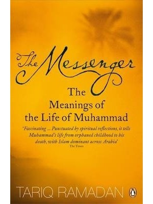 The Messenger The Meanings of the Life of Muhammad