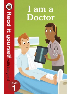 I Am A Doctor – Read It Yourself With Ladybird Level 1