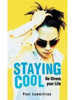 Staying Cool : De-stress Your Life