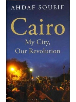 Cairo , My City Our Revolution