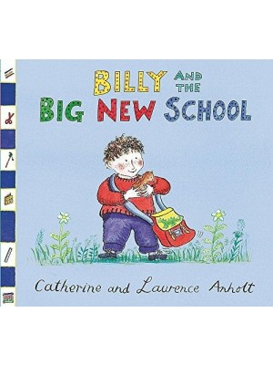 Billy and the Big New School (Anholt Family Favourites