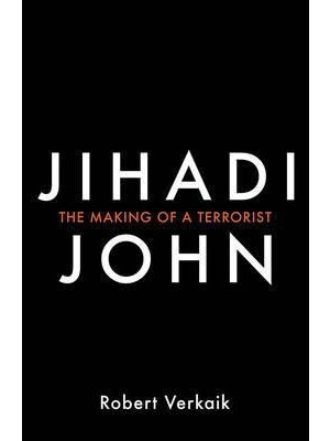 Jihadi John The Making of a Terrorist