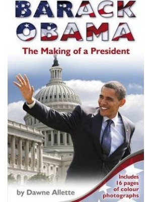 Barack Obama The Making of a President