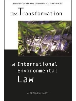 The Transformation of International Environmental Law