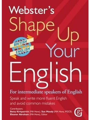 Webster's shape up your english-Speak and Write English fluently