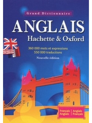 Grand Dictionnaire anglais hachette et oxford Fra/Ang-Ang/Fra
