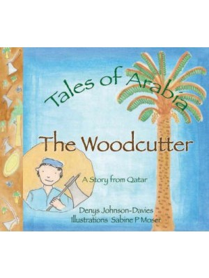 The Woodcutter -Tales of arabia