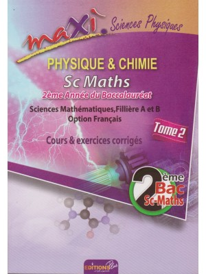 Maxi physique-chimie 2 Bac inter SM T2