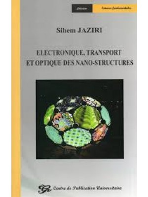 Electronique transport et optique des nano-structures