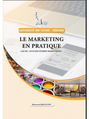 "Le Marketing en Pratique cas de ""SUCCESS STORIES MAROCAINES"""