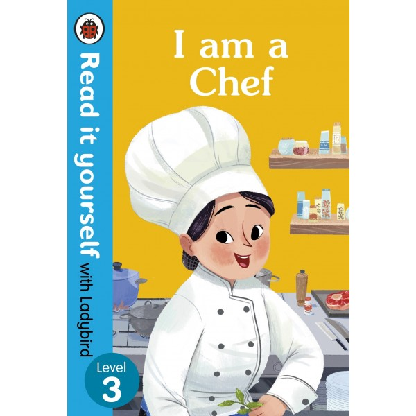I Am A Chef Read It Yourself With Ladybird Level 3