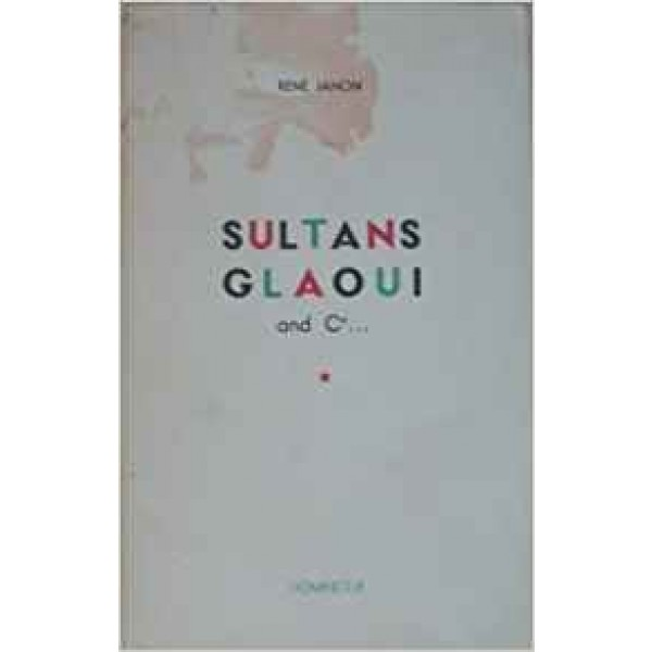 Sultans glaoui and C°
